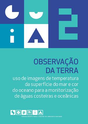 Guia 2_Observação da Terra: uso de imagens de temperatura da superfície do mar e cor do oceano para a monitorização de águas costeiras e oceânicas