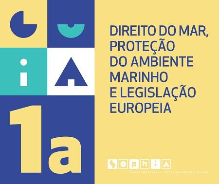 Guia 1a_Direito do Mar, Proteção do Ambiente Marinho e Legislação Europeia